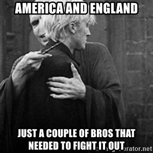 draco hugs voldemort - America and England Just a couple of bros that needed to fight it out