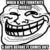 You Mad Bro - when u get forntnite mobile 6 days before it comes out