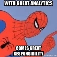 Spiderman - with great analytics comes great responsibility