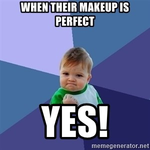 Success Kid - when their makeup is perfect yes!