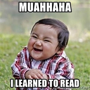 evil toddler kid2 - muahhaha I learned to read