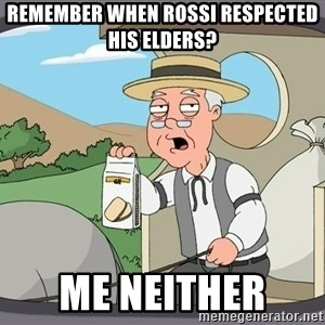 Pepperidge Farm Remembers Meme - Remember when Rossi respected his elders? Me neither