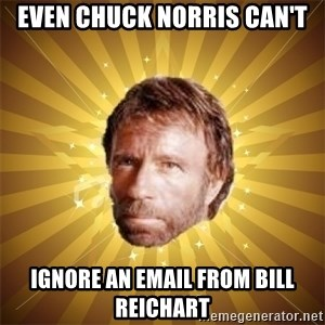 Chuck Norris Advice - Even Chuck Norris Can't Ignore An Email from Bill Reichart