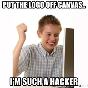 Computer kid - put the logo off canvas.. i'm such a hacker