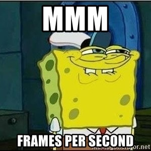 Spongebob Face - mmm frames per second