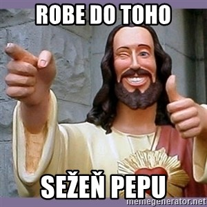 buddy jesus - robe do toho sežeň pepu