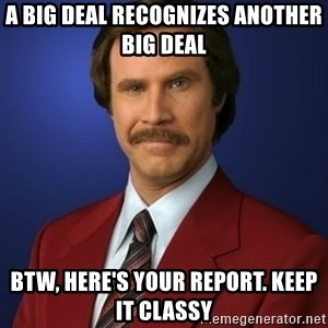 Anchorman Birthday - A big deal recognizes another big deal btw, here's your report. keep it classy