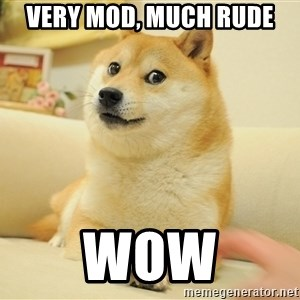 so doge - very mod, much rude wow