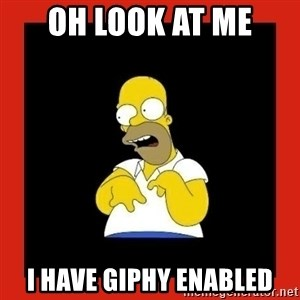 Homer retard - Oh look at me I have giphy enabled