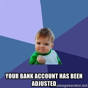 Success Kid - Your bank account has been adjusted