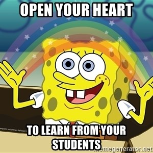 spongebob rainbow - Open your heart To learn from your students