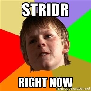 Angry School Boy - StridR Right Now