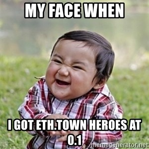 evil toddler kid2 - MY FACE WHEN I GOT ETH.TOWN HEROES AT 0.1