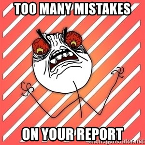 iHate - TOO MANY MISTAKES  On your Report