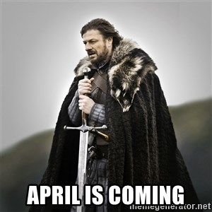 Game of Thrones - April is coming
