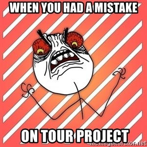 iHate - When you had a Mistake  on tour Project