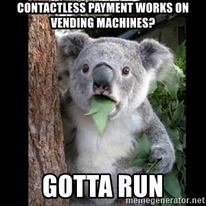 Koala can't believe it - Contactless payment works on vending machines? Gotta run