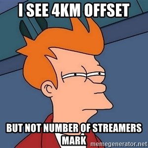 Futurama Fry - I see 4km offset but not number of streamers Mark