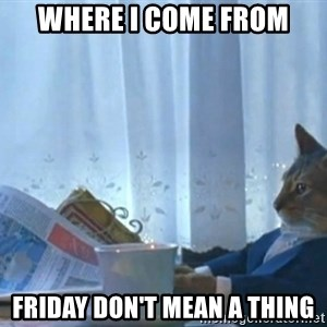 newspaper cat realization - Where i come from friday don't mean a thing