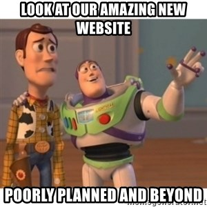 Toy story - Look at our amazing new website Poorly planned and beyond