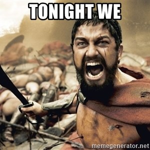 Spartan300 - Tonight We