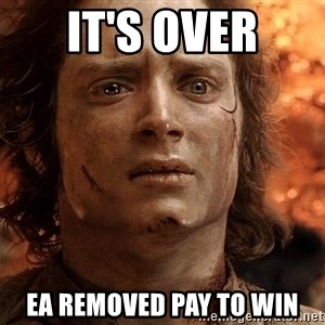 Frodo  - It's over EA removed pay to win