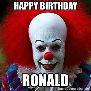 Pennywise the Clown - happy birthday ronald