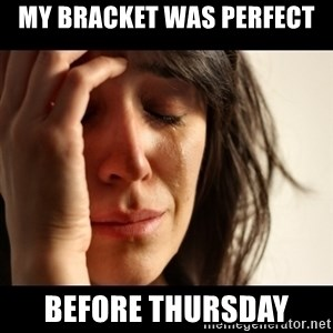 crying girl sad - My bracket was perfect before Thursday
