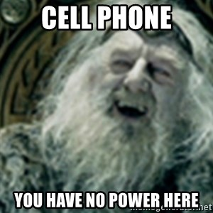 you have no power here - Cell Phone You Have No Power Here
