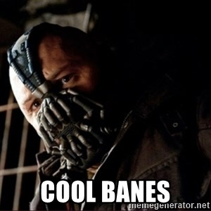 Bane Permission to Die - Cool Banes