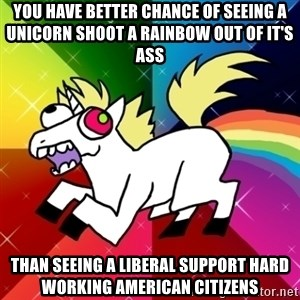 Lovely Derpy RP Unicorn - You have better chance of seeing a unicorn shoot a rainbow out of it's ass than seeing a liberal support hard working American citizens