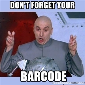 Dr Evil meme - Don't forget your  barcode
