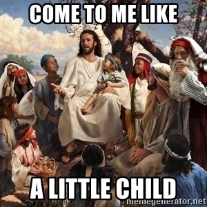 storytime jesus - Come to me like a little child