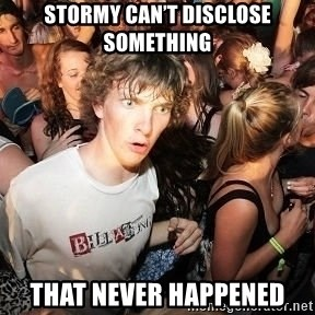 Sudden Realization Ralph - Stormy can't disclose something  That never happened