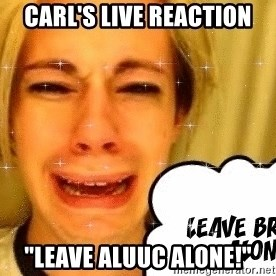 """leave britney alone - Carl's Live Reaction """"Leave Aluuc Alone!"""""""