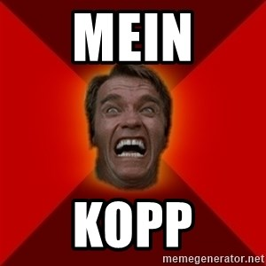 Angry Arnold - MEIN KOPP