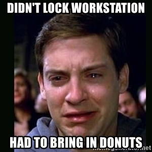 crying peter parker - didn't lock workstation had to bring in donuts