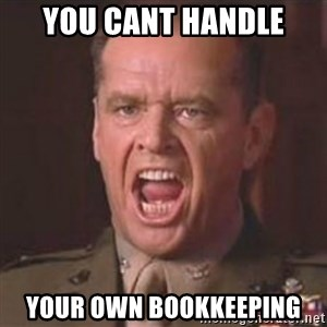 Jack Nicholson - You can't handle the truth! - You Cant Handle Your Own Bookkeeping