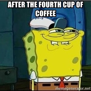 Spongebob Face - After the fourth cup of coffee