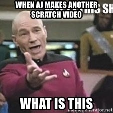 Patrick Stewart WTF - when aj makes another scratch video what is this