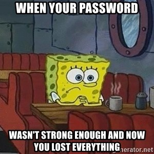 Coffee shop spongebob - When your password wasn't strong enough and now you lost everything
