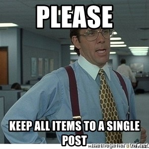 Yeah If You Could Just - please keep all items to a single post