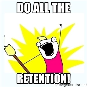 All the things - do all the retention!