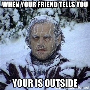 Frozen Jack - When your friend tells you Your is outside