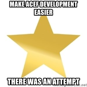 Gold Star Jimmy - Make ACEF development easier there was an attempt