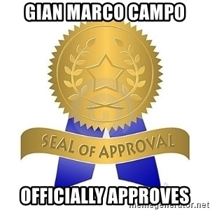 official seal of approval - Gian Marco Campo Officially Approves