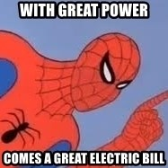 Spiderman - With Great Power Comes a great electric bill