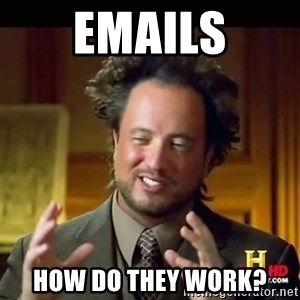 History guy - emails how do they work?