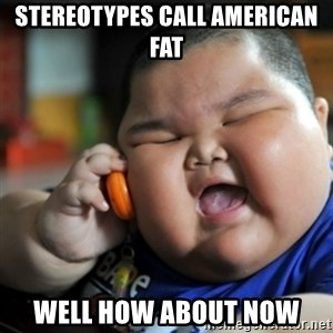 fat chinese kid - Stereotypes call American Fat Well how about now