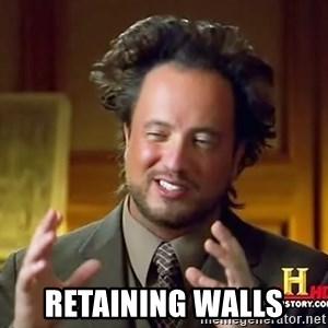 Ancient Aliens - Retaining Walls